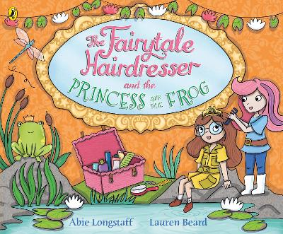 The Fairytale Hairdresser and the Princess and the Frog by Abie Longstaff