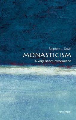 Monasticism: A Very Short Introduction by Stephen J. Davis