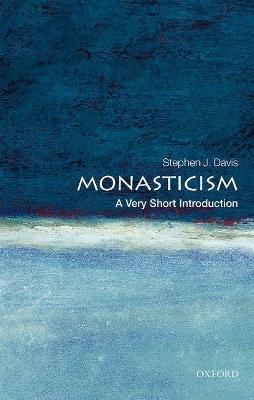 Monasticism: A Very Short Introduction by Stephen J. Davis
