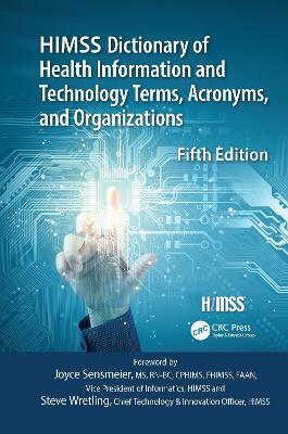 HIMSS Dictionary of Health Information and Technology Terms, Acronyms and Organizations book