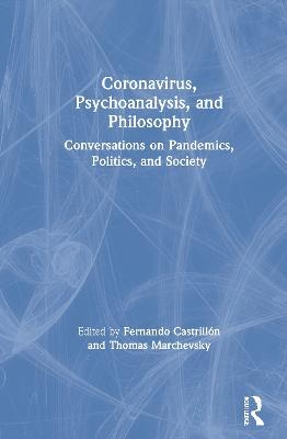 Coronavirus, Psychoanalysis, and Philosophy: Conversations on Pandemics, Politics and Society book