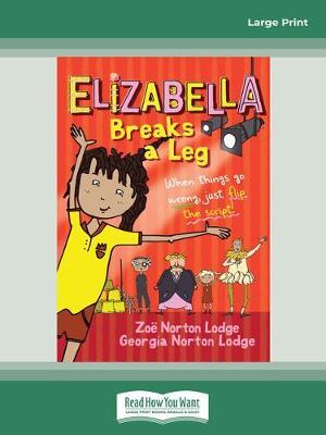 Elizabella Breaks a Leg by Zoe Norton Lodge