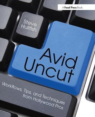 Avid Uncut by Steve Hullfish