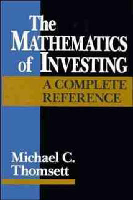 The Mathematics of Investing by Michael C. Thomsett