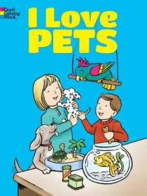 I Love Pets Coloring Book book