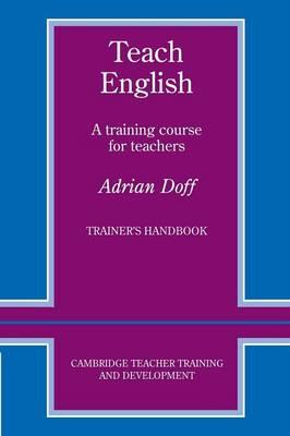 Teach English Trainer's handbook by Adrian Doff
