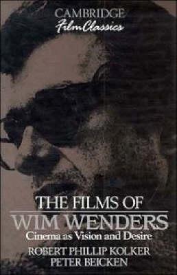 The Films of Wim Wenders by Robert Phillip Kolker