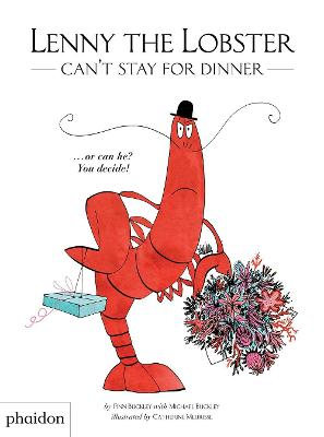 Lenny the Lobster Can't Stay for Dinner: ...or can he? You decide! by Michael Buckley
