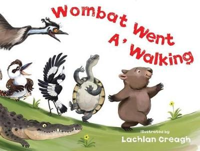 Wombat Went A' Walking by Lachlan Creagh