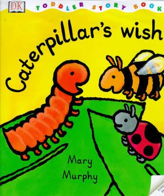 Caterpillar's Wish by Mary Murphy