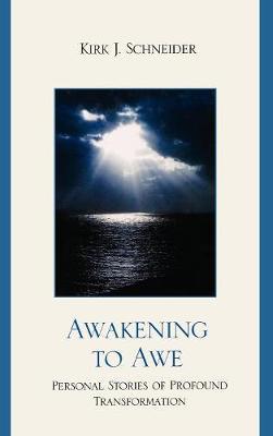 Awakening to Awe by Kirk J. Schneider