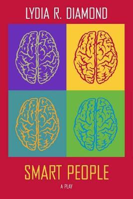 Smart People by Lydia R Diamond