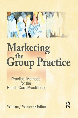Marketing the Group Practice by William Winston