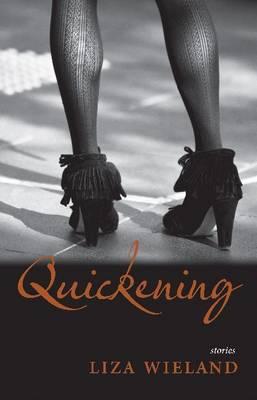 Quickening by Liza Wieland