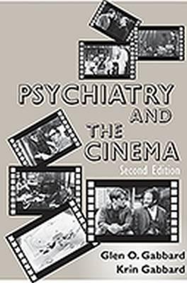 Psychiatry and the Cinema by Glen O. Gabbard