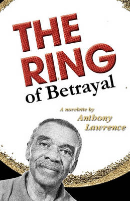 The Ring of Betrayal by Anthony Lawrence