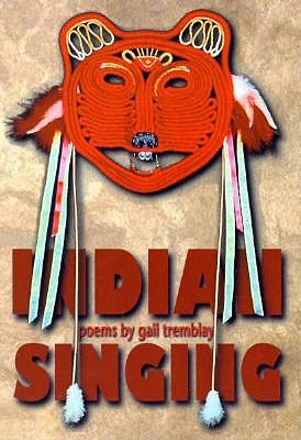 Indian Singing by Gail Tremblay