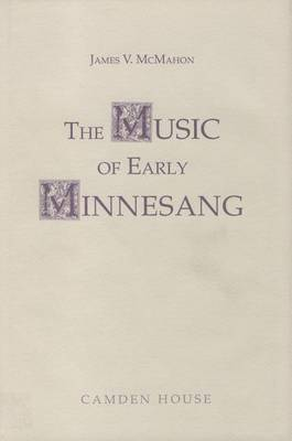The Music of Early Minnesang by James V. McMahon