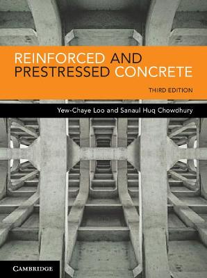 Reinforced and Prestressed Concrete 3ed by Yew-Chaye Loo