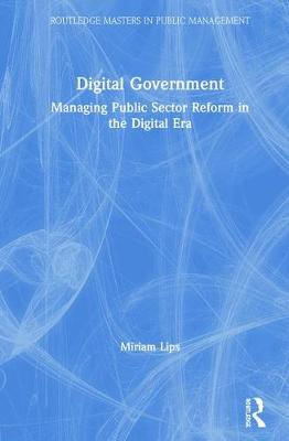 Digital Government by Miriam Lips