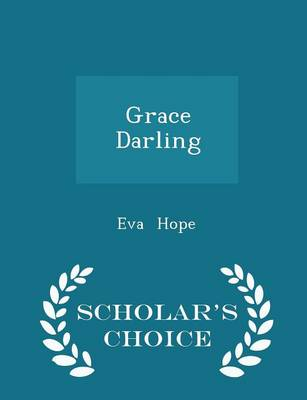 Grace Darling - Scholar's Choice Edition book
