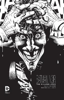 Batman Noir The Killing Joke HC by ALAN MOORE