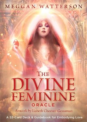 The Divine Feminine Oracle: A 53-Card Deck & Guidebook for Embodying Love by Meggan Watterson