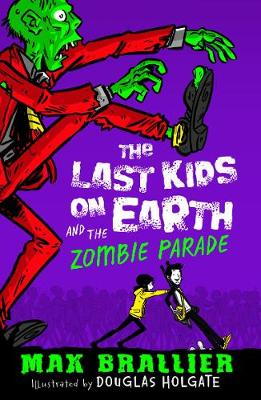 Last Kids on Earth and the Zombie Parade by Max Brallier