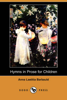 Hymns in Prose for Children (Dodo Press) book