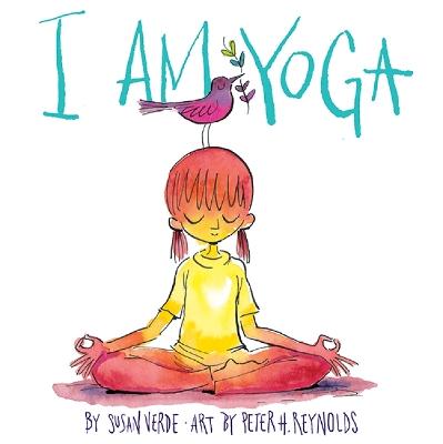 I Am Yoga by Susan Verde