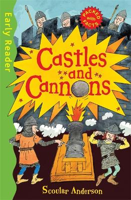 Early Reader Non Fiction: Castles and Cannons by Scoular Anderson