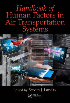 Handbook of Human Factors in Air Transportation Systems by Steven James Landry