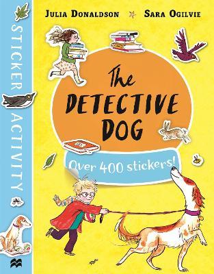 The Detective Dog Sticker Book by Julia Donaldson