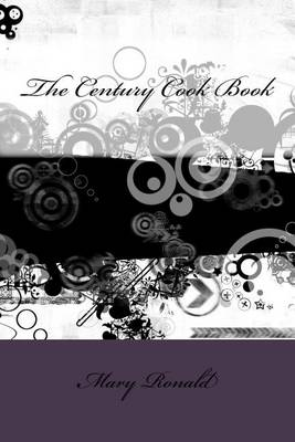 Century Cook Book by Mary Ronald