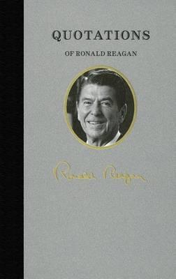 Quotations of Ronald Reagan by Ronald Reagan