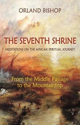 The Seventh Shrine by Orland Bishop