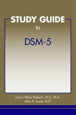 Study Guide to DSM-5 (R) by Laura Weiss Roberts