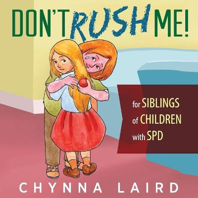 Don't Rush Me! by Chynna Laird