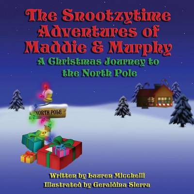 The Snootzytime Adventures of Maddie & Murphy by Lauren Micchelli