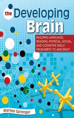The Developing Brain by Marilee B. Sprenger