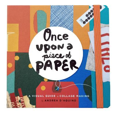 Once Upon a Piece of Paper by Andrea D'Aquino