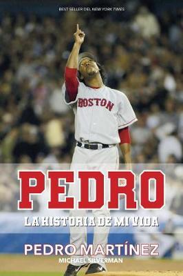 Pedro: La historia de mi vida / Pedro by Pedro Martinez