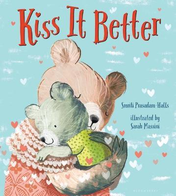 Kiss It Better by Smriti Prasadam-Halls