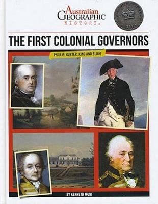 Aust Geographic History The First Colonial Governors by Australian Geographic