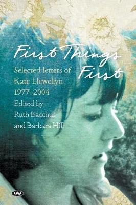 First Things First by Kate Llewellyn