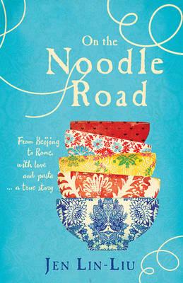 On the Noodle Road by Lin-Liu Jen