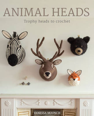 Animal Heads by Vanessa Mooncie