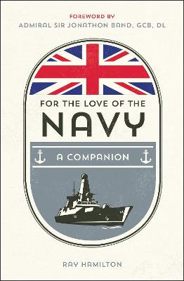 For the Love of the Navy by Ray Hamilton