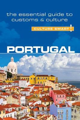 Portugal - Culture Smart! The Essential Guide to Customs & Culture by Sandy Guedes de Queiroz