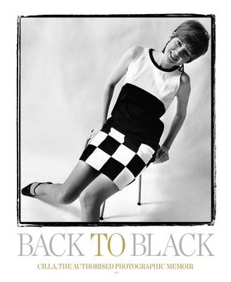 Back to Black: Cilla. The Authorised Photographic Memoir by Cilla Black